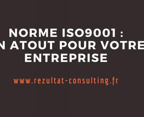 NORME ISO 9001 BORDEAUX - REZULTAT CONSULTING CESTAS